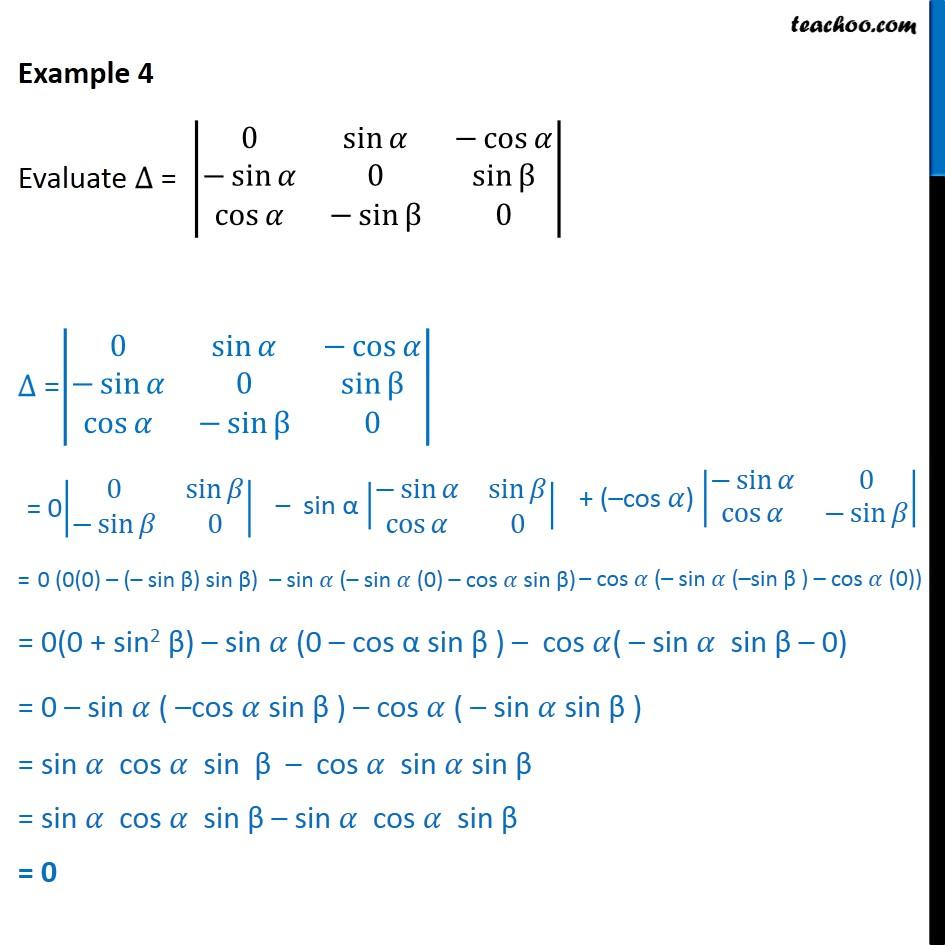 Example 4 - Evaluate |0 sin -cos -sin 0 sin cos -sin 0| - Examples