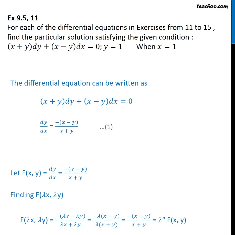 Ex 9.5, 11 - Find particular solution: (x + y) dy + (x-y)dx = 0 - Solving homogeneous differential equation