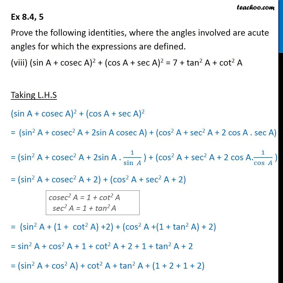 Ex 8.4, 5 (viii) - (sinA + cosecA)^2 + (cosA + secA)^2 = 7 + tan^2 A + cot^2 A