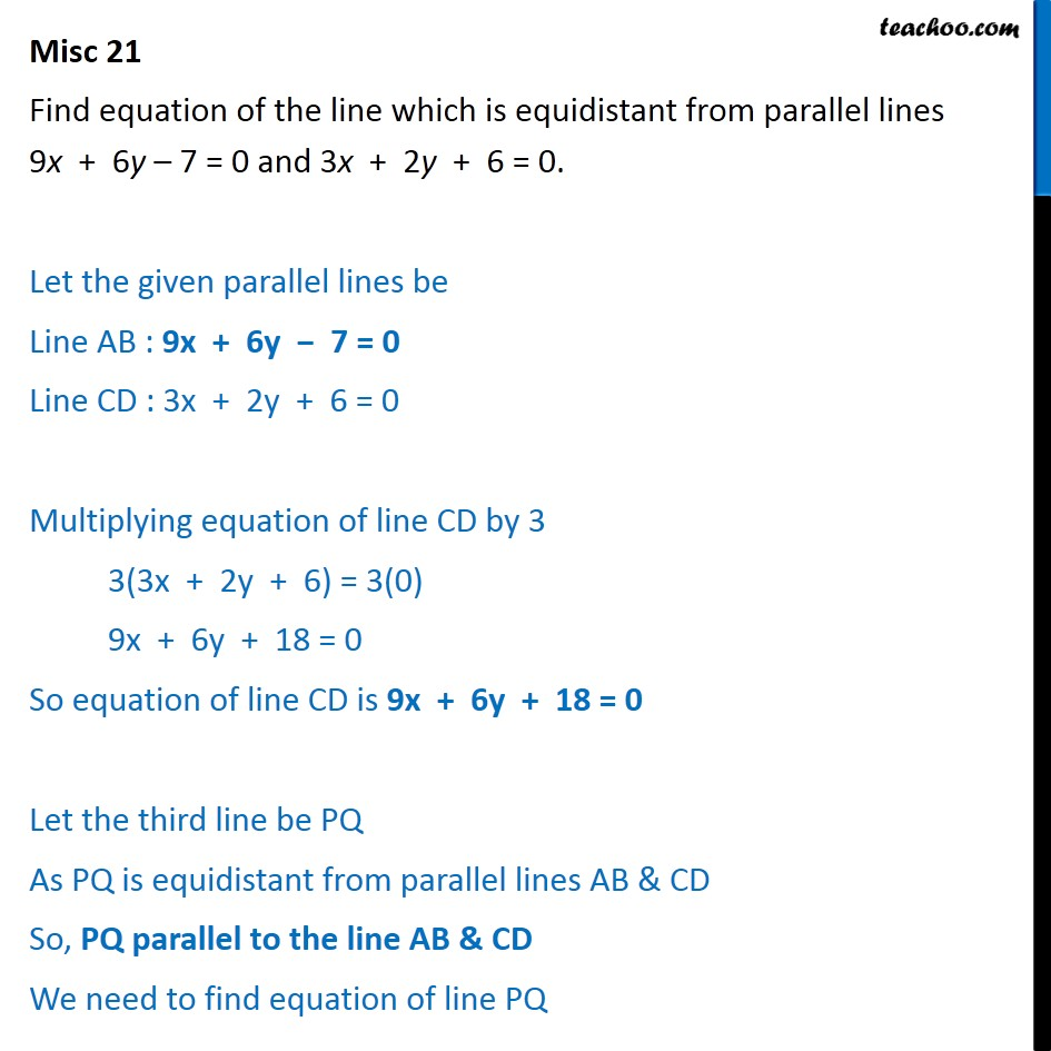Misc 21 - Line equidistant from parallel lines 9x + 6y - 7 = 0 - Miscellaneous