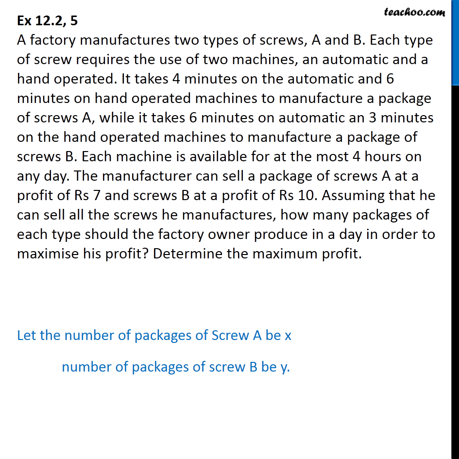 Ex 12.2, 5 - A factory manufactures two types of screws, A B - Manufacturing problems