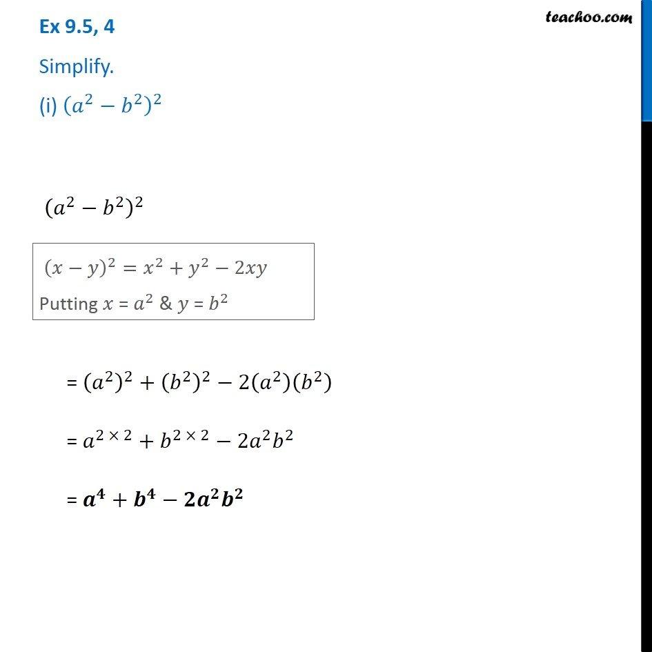 Ex 9.5, 4 - Simplify (i) (a^2 - b^2)^2 (ii) (2x + 5)^2 - (2x - 5)^2