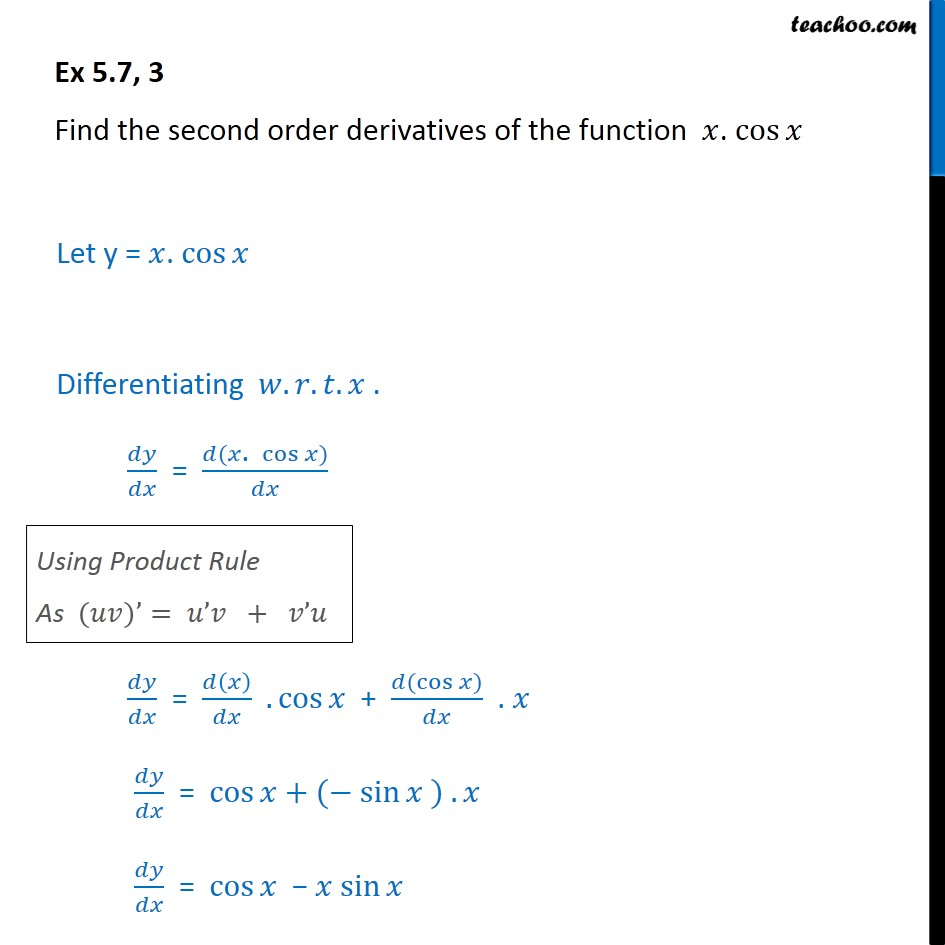 Ex 5.7, 3 - Find second order derivatives of x cosx - Finding second order derivatives - Normal form