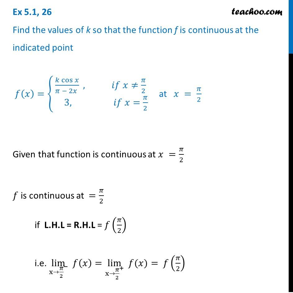 Ex 5.1, 26 - Find values of k so that f(x) = k cos x / pi - 2x