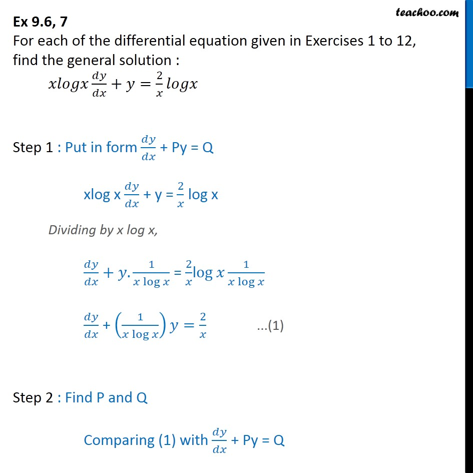 Ex 9.6, 7 - Find general solution: x log x dy/dx + y = 2/x logx - Ex 9.6