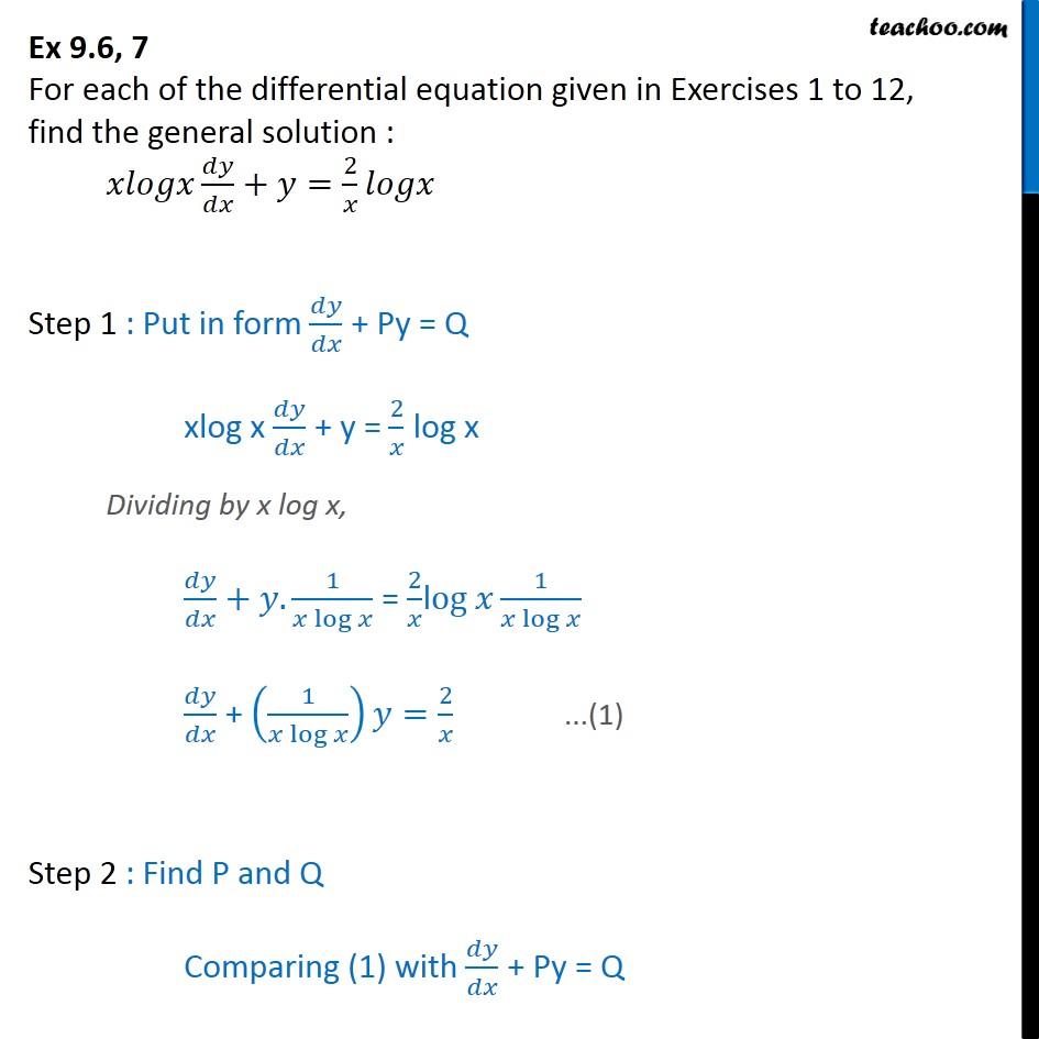 Ex 9.6, 7 - Find general solution: x log x dy/dx + y = 2/x logx - Ex 9.6