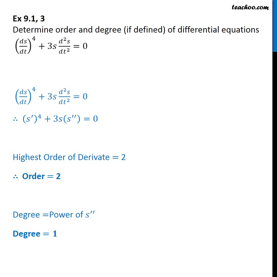 Ex 9.1, 3 - Find order, degree of (ds/dt)4 + 3s d2s/dt2 = 0 - Ex 9.1