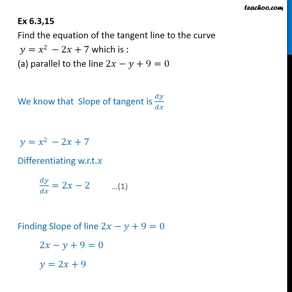Ex 6.3, 15 - Find equation of tangent line to y = x2 - 2x + 7 - Finding point when tangent is parallel/ perpendicular