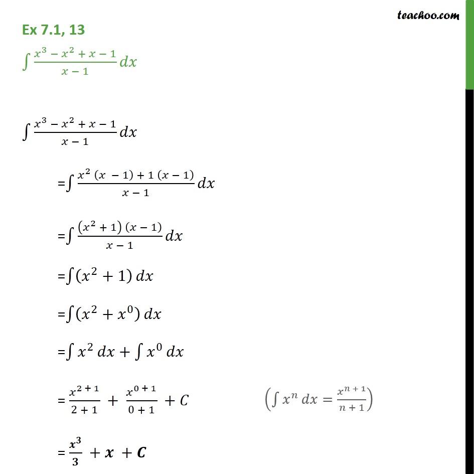 Ex 7.1, 13 - Integrate (x3 - x2 + x - 1)/(x - 1) dx - Ex 7.1