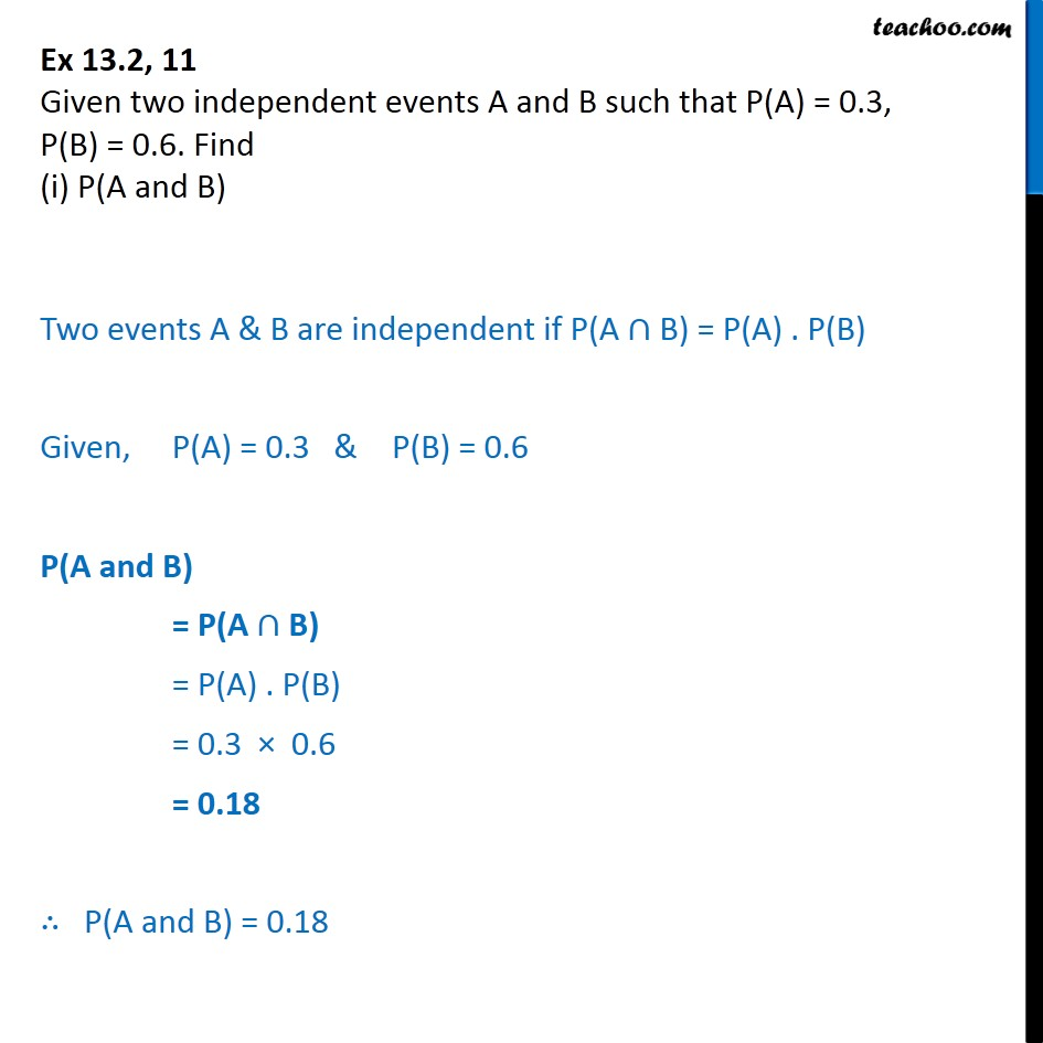 Ex 13.2, 11 - Given two independent events A, B, P(A) = 0.3 - Ex 13.2