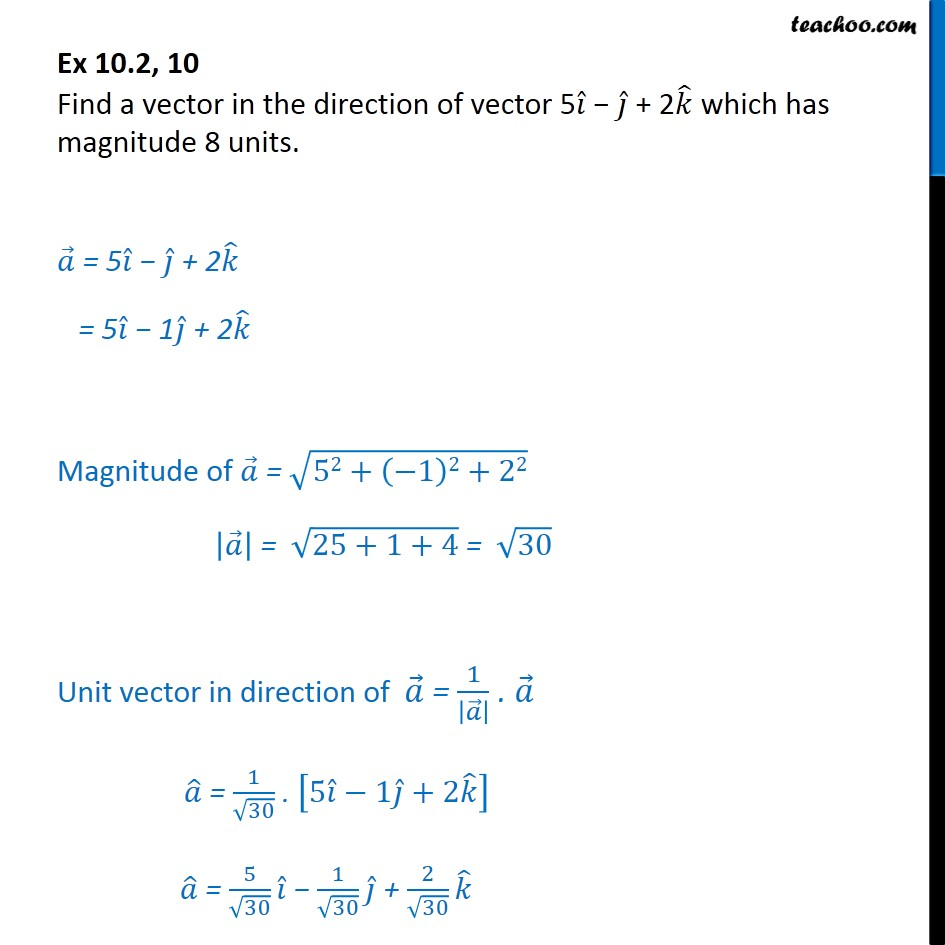 Ex 10.2, 10 - Find a vector in direction of 5i - j + 2k - Unit vector
