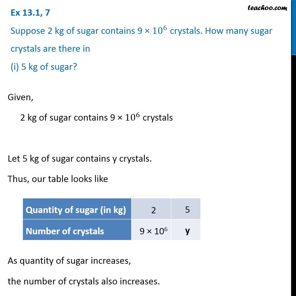 Ex 13.1, 7 - Suppose 2 kg of sugar contains 9 x 10^6 crystals. How
