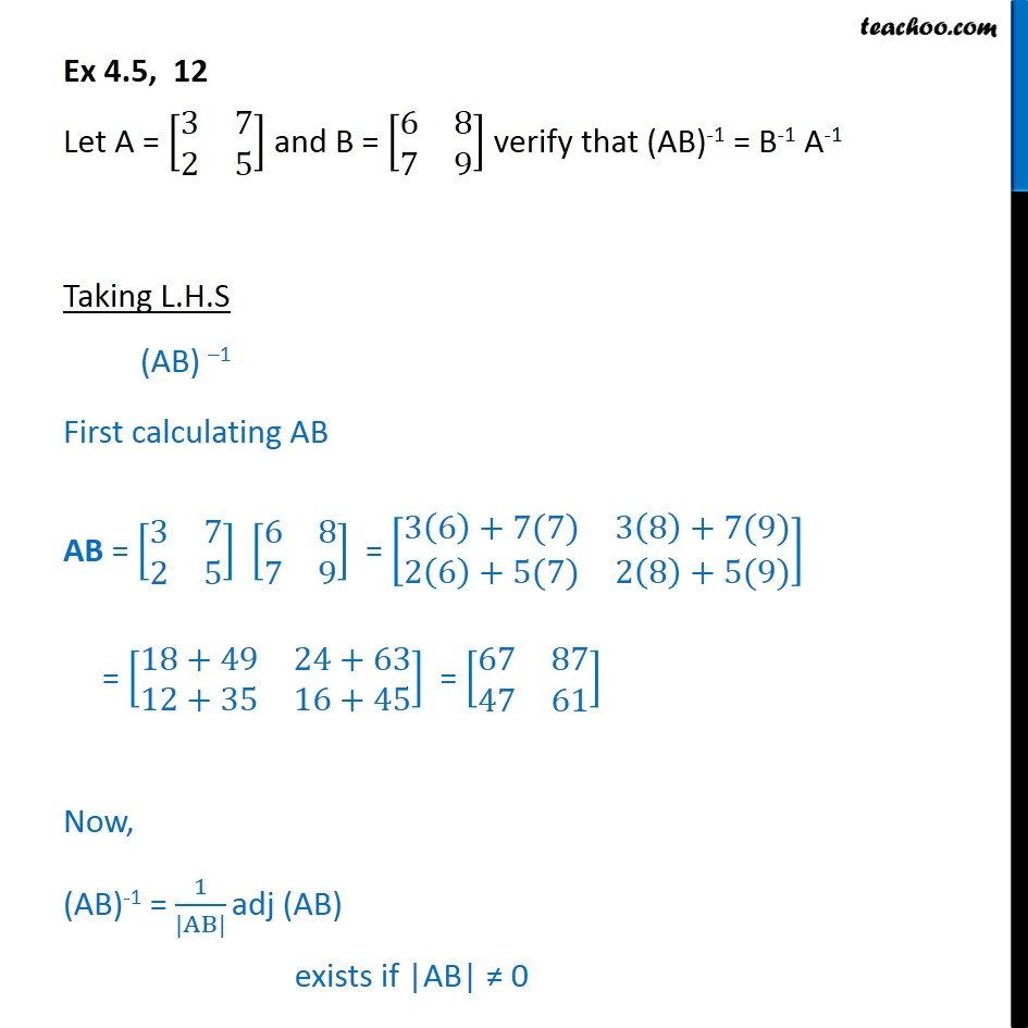 Ex 4.5, 12 - Verify (AB)-1 = B-1 A-1, A = [3 7 2 5], B = - Inverse of two matrices and verifying properties