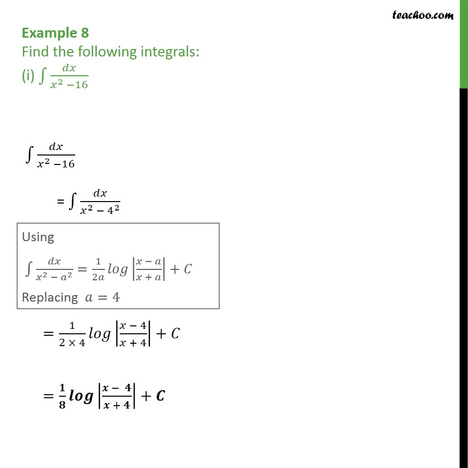 Example 8 (i) - Find the following integrals dx x2-16 - Chapter 7 Class 12 CBSE NCERT Math - Integration by specific formulaes - Formula 1