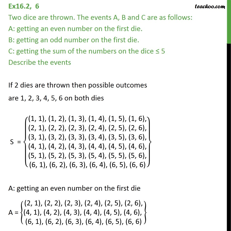 Ex 16.2, 6 - Two dice are thrown. The events A, B, C are - Algebra of events