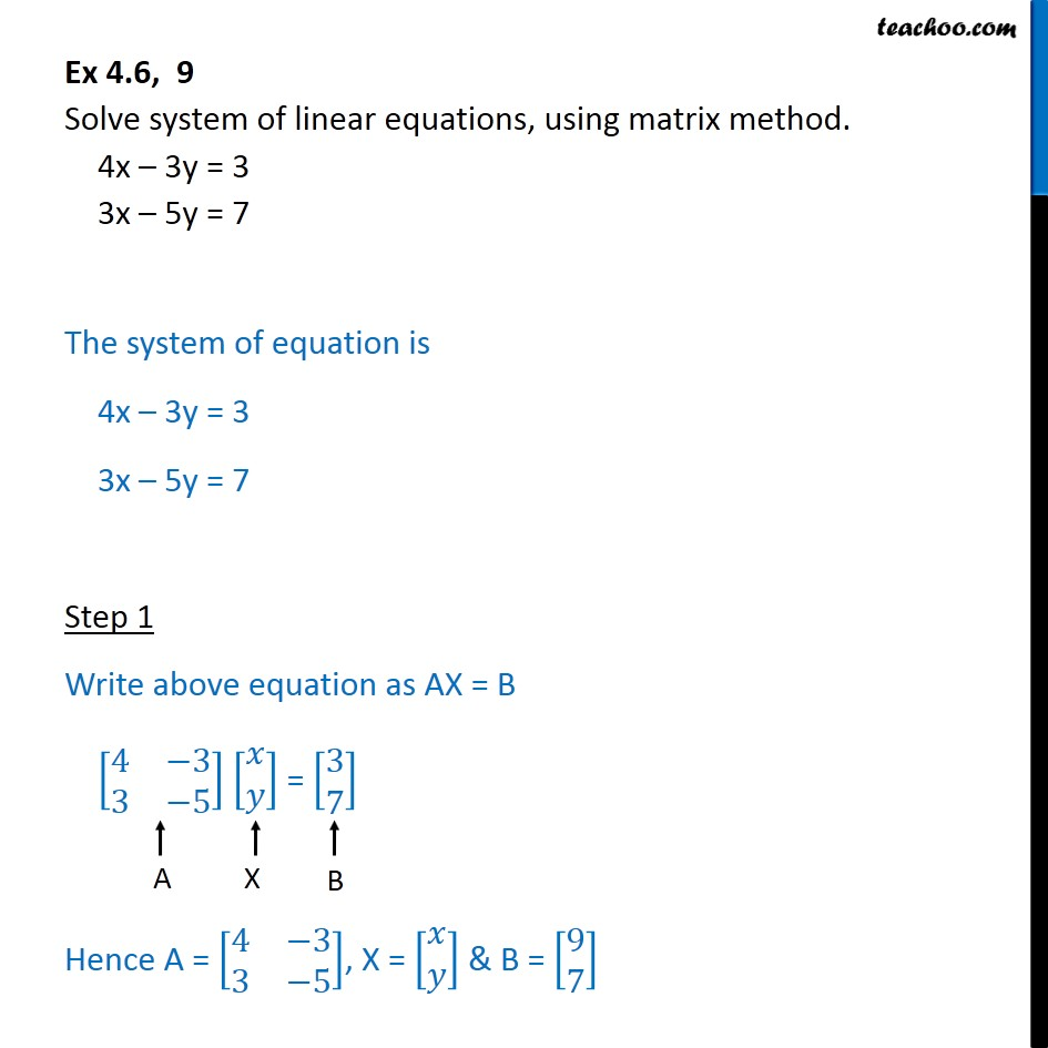 Ex 4.6, 9 - Solve using matrix method 4x-3y=3 3x+5y=7 - Find solution of equations- Equations given