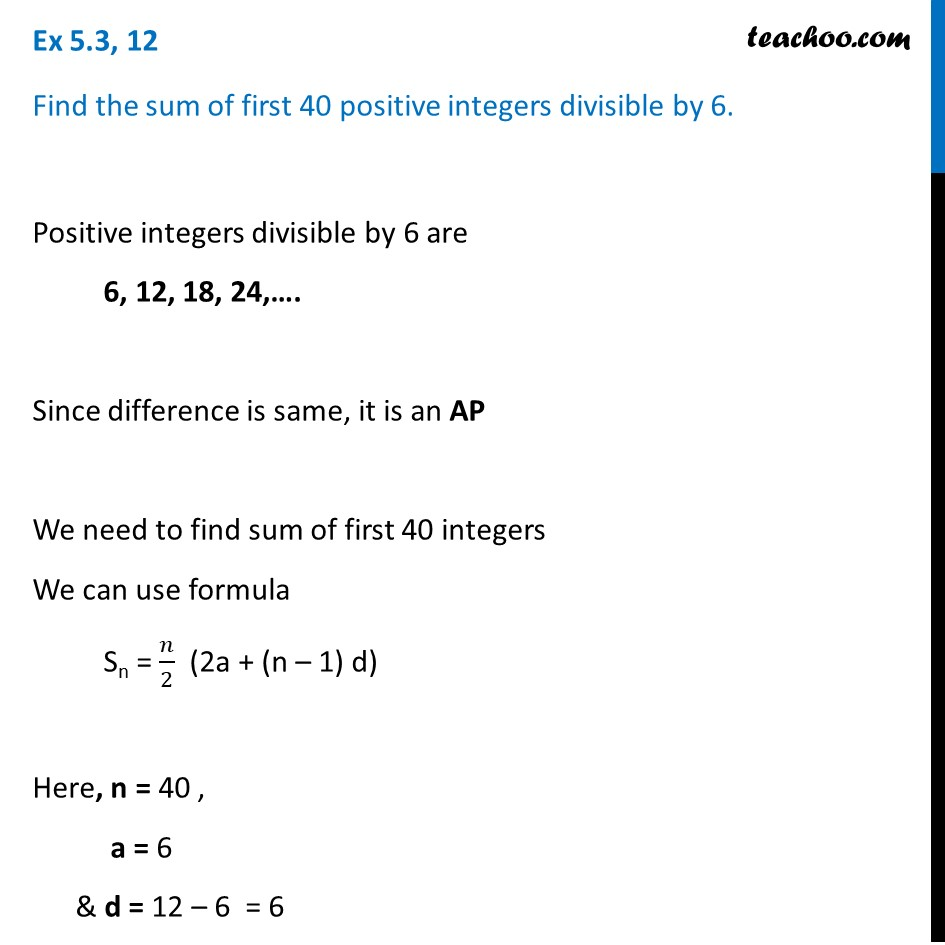 Ex 5.3, 12 - Find sum of first 40 integers divisible by 6