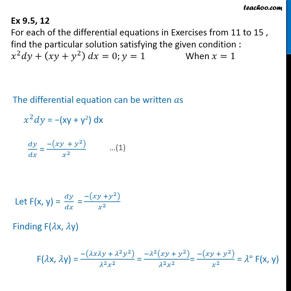 Ex 9.5, 12 - Find particular solution: x2 dy + (xy + y2) dx = 0 - Ex 9.5