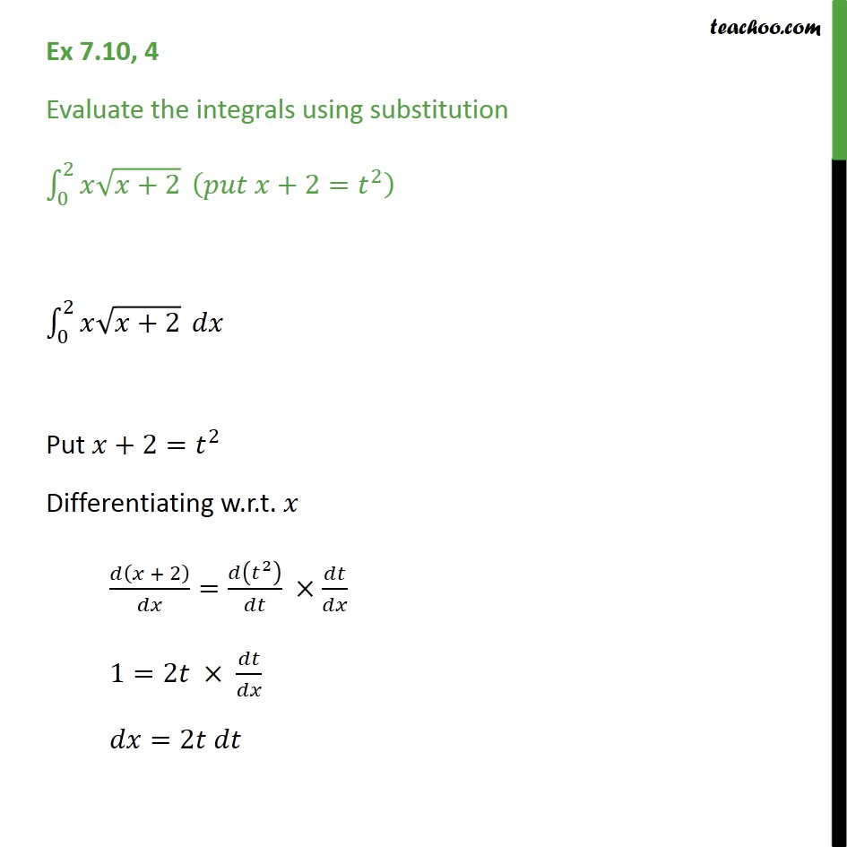 Ex 7.10, 4 - Evaluate integrals x root x + 2 (put x + 2 = t2) - Definate Integration - By Substitution