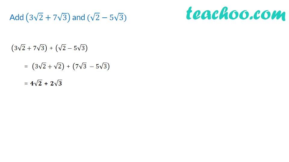 Add (3√2 + 7√3) and (√2 − 5√3) - Rational Numbers - [Video] - Teachoo