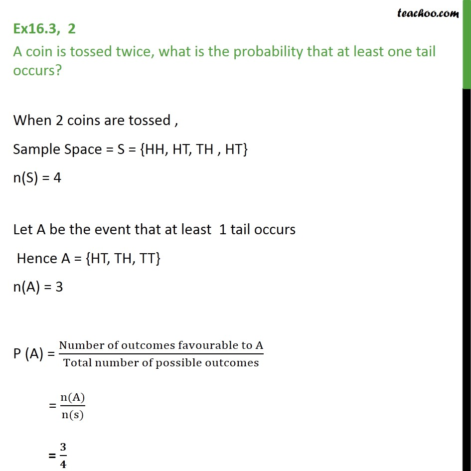 Ex 16.3, 2 - A coin is tossed twice, what is probability - Basic Formula