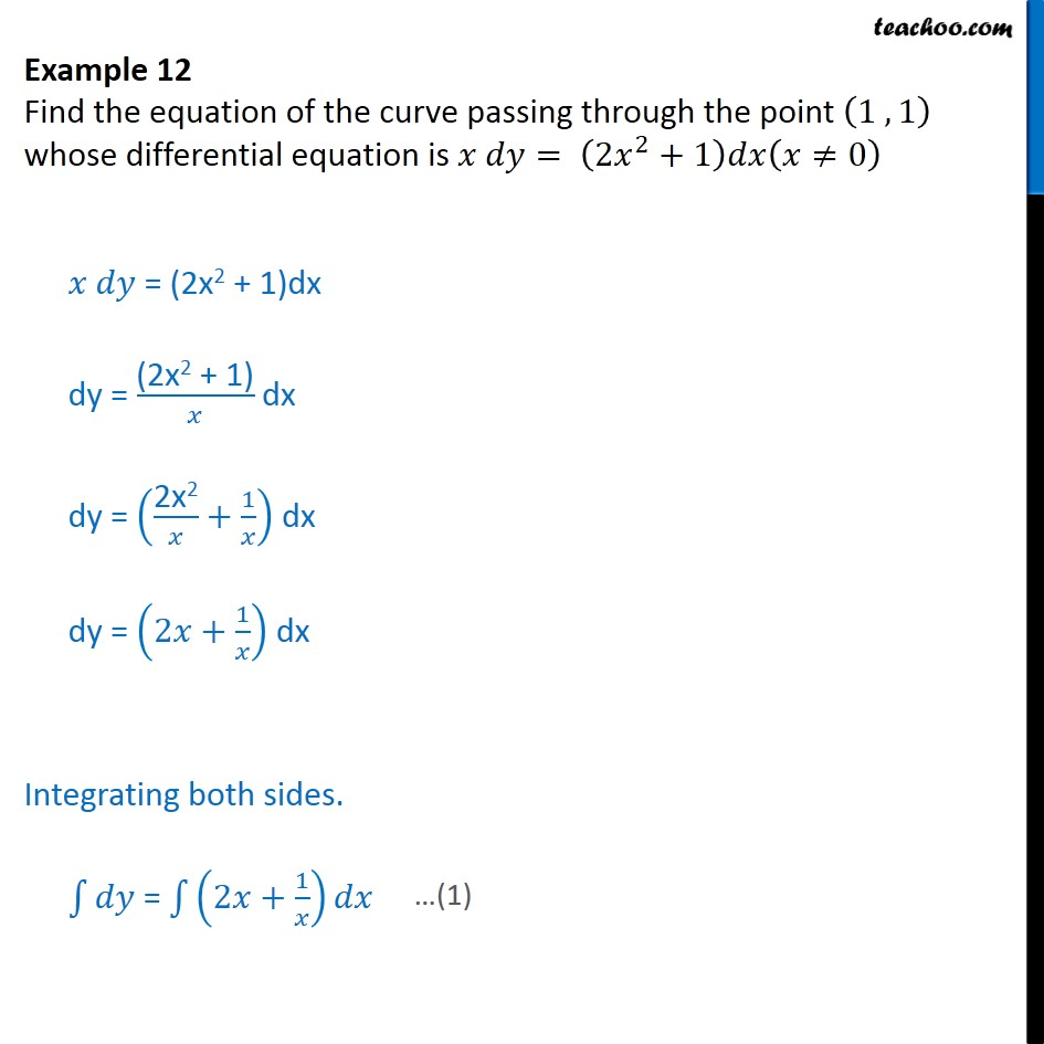 Example 12 - Find equation: (1, 1) , x dy = (2x2 + 1) dx - Examples