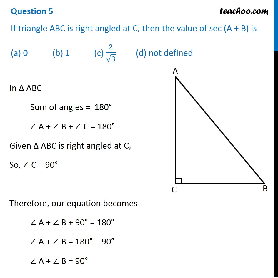 If triangle ABC is right angled at C, then the value of sec (A + B) is