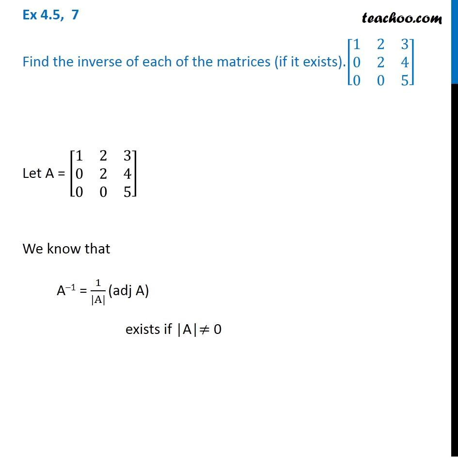 Ex 4.5, 7 - Find inverse of matrix [ 1 2 3 0 2 4 0 0 5] - Teachoo