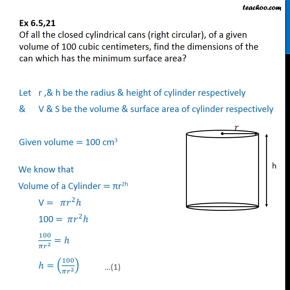 Ex 6.5, 21 - Of all closed cylindrical cans of a given volume - Minima/ maxima (statement questions) - Geometry questions