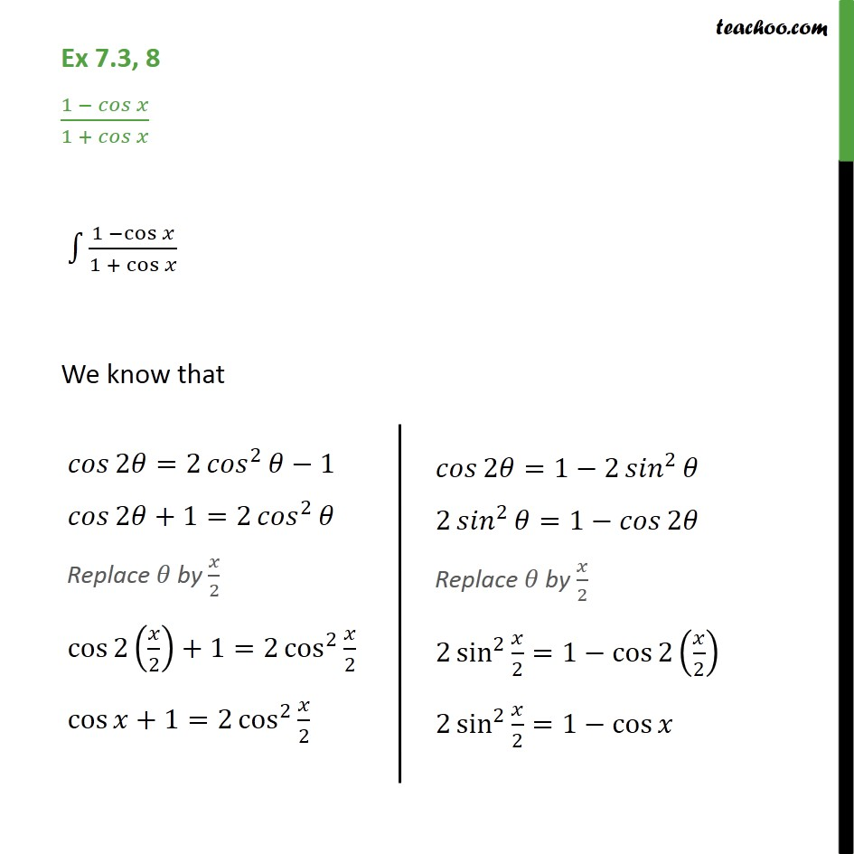 Ex 7.3, 8 - Integrate 1 - cos x / 1 + cos x - Integration using trigo identities - 2x formulae