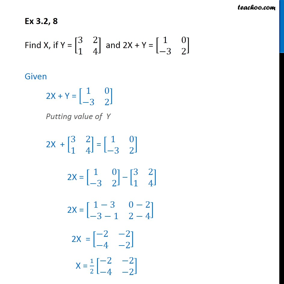 Ex 3.2, 8 - Find X, if Y = [3 2 1 4], 2X + Y = [1 0 -3 2] - Addition/ subtraction  of matrices