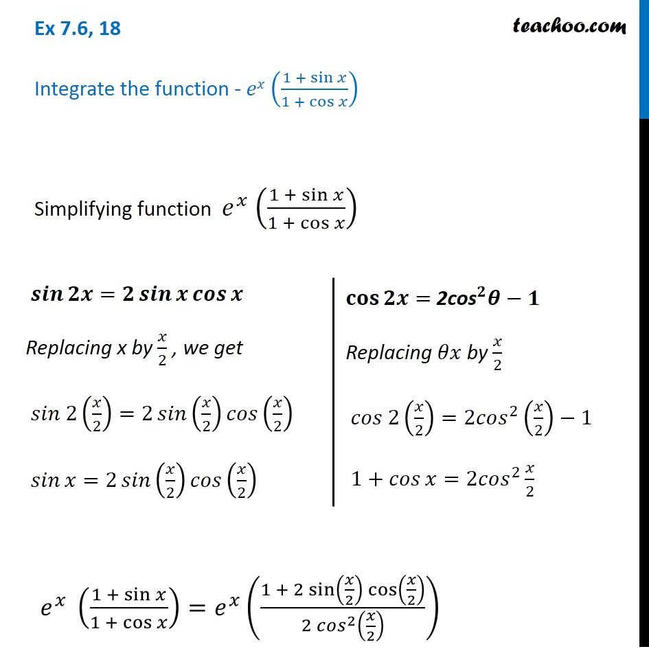 Ex 7.6, 18 - Integrate e^x (1 + sin x / 1 + cos x) - Teachoo