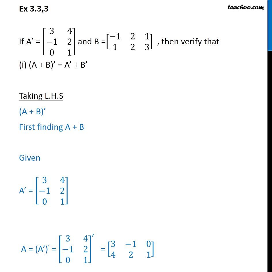 Ex 3.3, 3 - If A' = [3 4 -1 2 0 1], then verify (i) (A + B)' - Ex 3.3