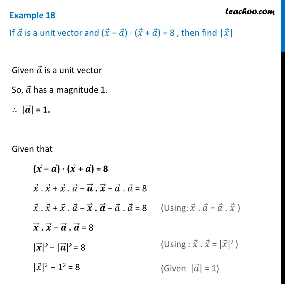 Example 18 - lf a is a unit vector (x - a) . (x + a) = 8, find x