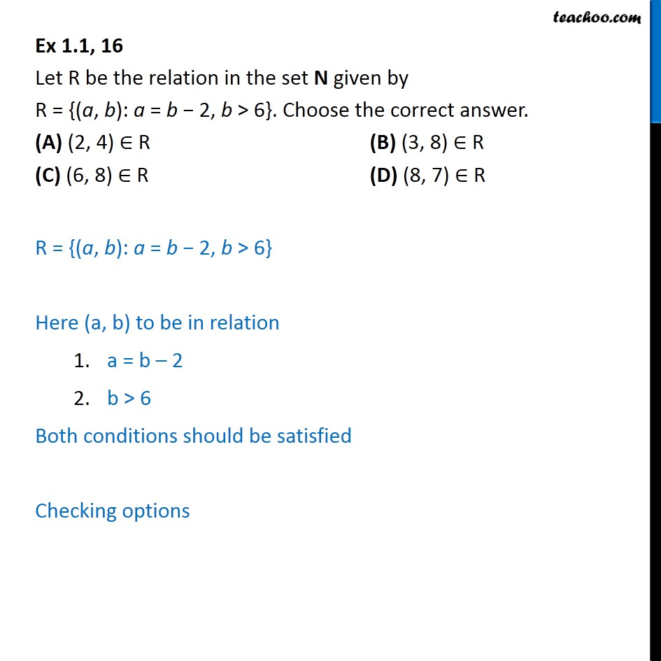 Ex 1.1, 16 - Let R = {(a, b): a = b - 2, b > 6}. Choose - Ex 1.1