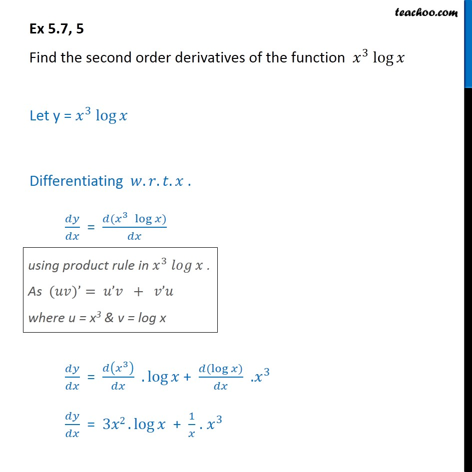 Ex 5.7, 5 - Find second order derivatives of x3 logx - Finding second order derivatives - Normal form