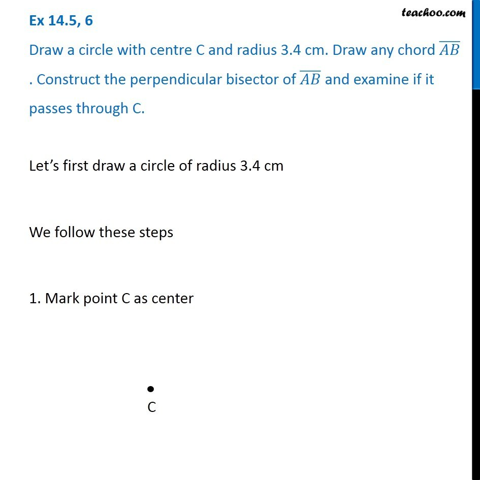 Ex 14.5, 6 - Draw a circle with centre C and radius 3.4 cm. Draw any