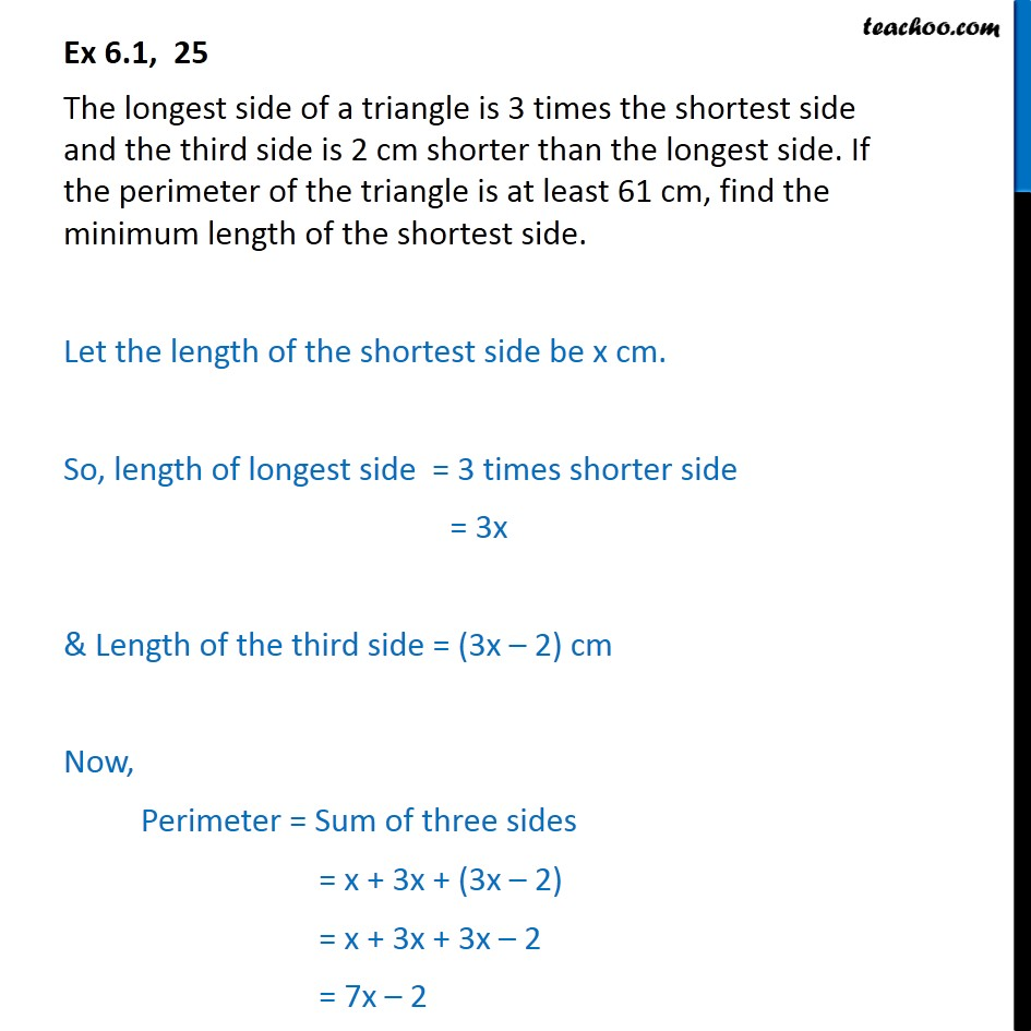 Ex 6.1, 25 - The longest side of a triangle is 3 times - Ex 6.1