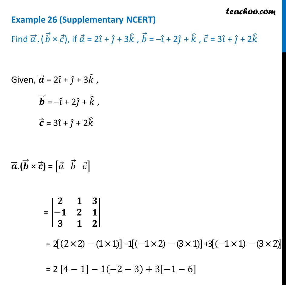 Example 26 (Supplementary NCERT) - Find a.(b x c), if a = 2i + j + 3k