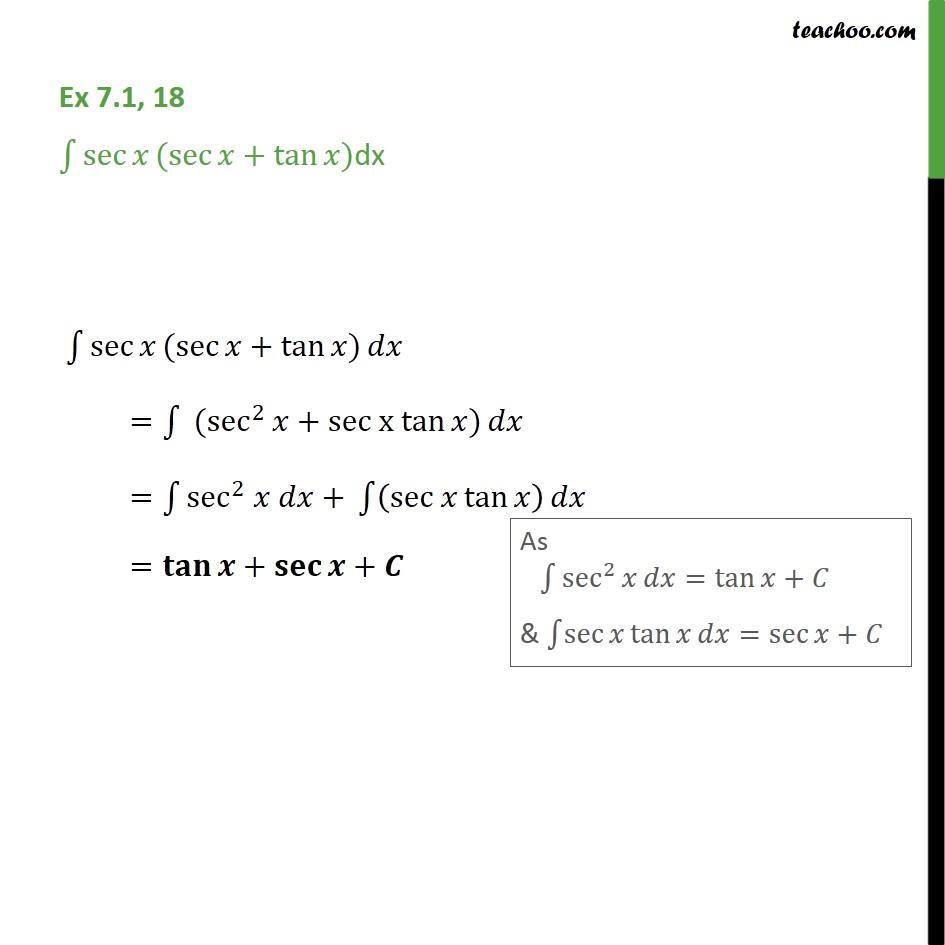 Ex 7.1, 18 - Integrate sec x (sec x + tan x) dx - Using Trignometric Formulaes