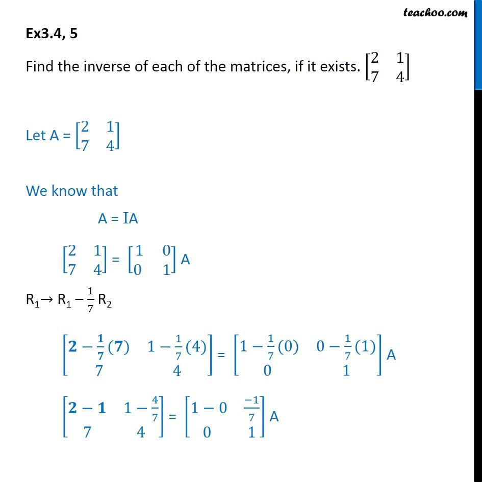 Ex 3.4, 5 - Find inverse [2 1 7 4] - Chapter 3 Class 12 - Ex 3.4