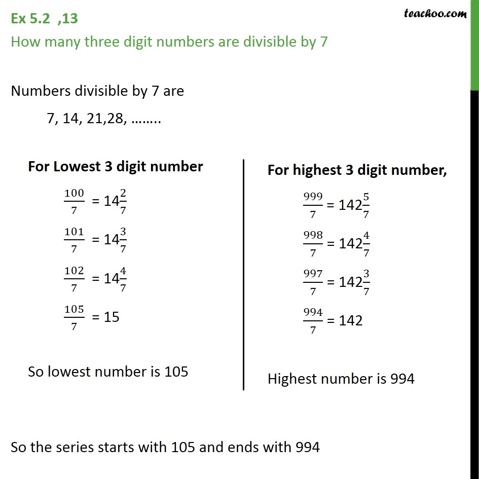 Ex 5.2, 13 - How many three digit numbers are divisible by 7 - Ex 5.2