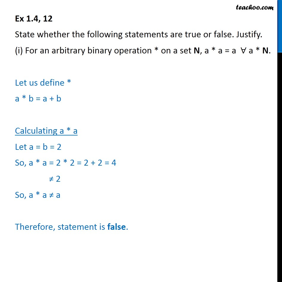 Ex 1.4, 12 - True or false (i) For an arbitrary binary - Whether binary commutative/associative or not