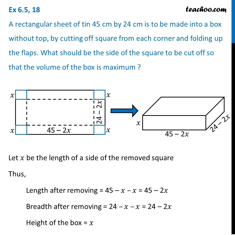 Ex 6.5, 18 - A rectangular sheet of tin 45 cm by 24 cm is made