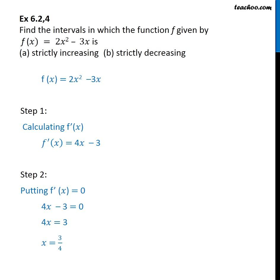 Ex 6.2, 4 - Find intervals f(x) = 2x2 - 3x is (a) increasing - Find intervals of increasing/decreasing