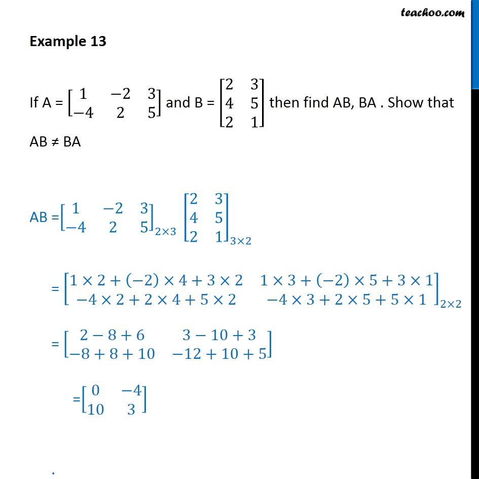 Example 13 - Find AB, BA. Show that AB not = BA. A = [1 -2 3 - Examples