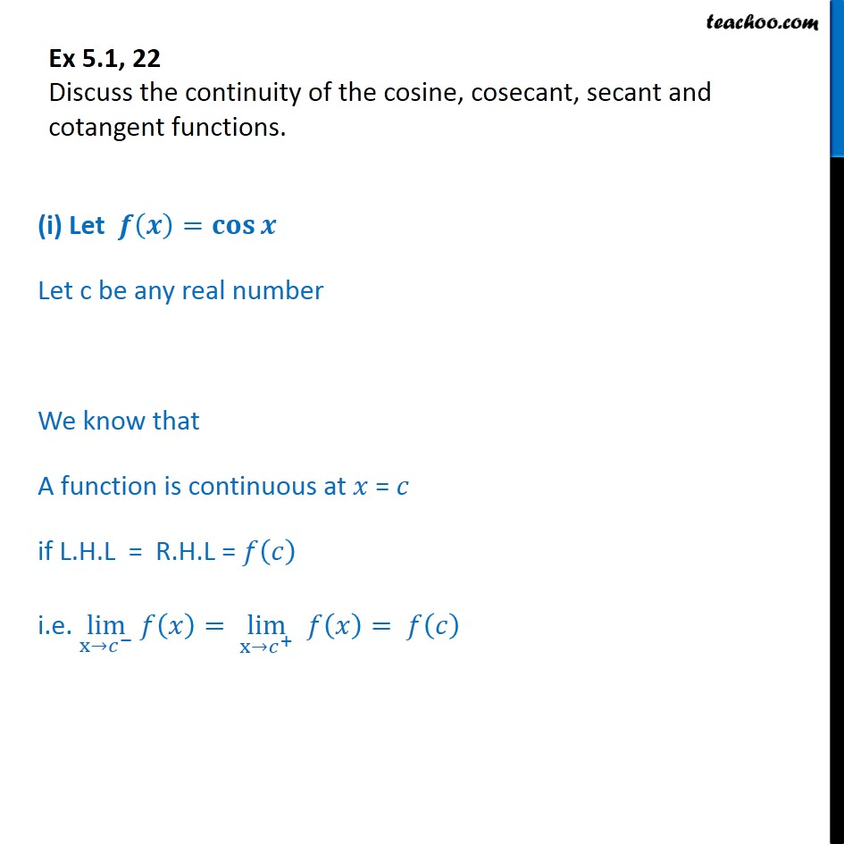 Ex 5.1, 22 - Discuss the continuity of cosine, cosecant, secant - Algebra of continous functions