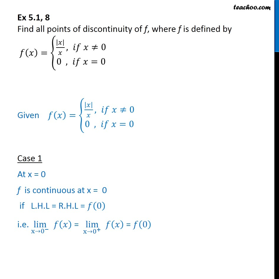 Ex 5.1, 8 - Find points of discontinuity f(x) = {|x|/x, if x=0 - Ex 5.1