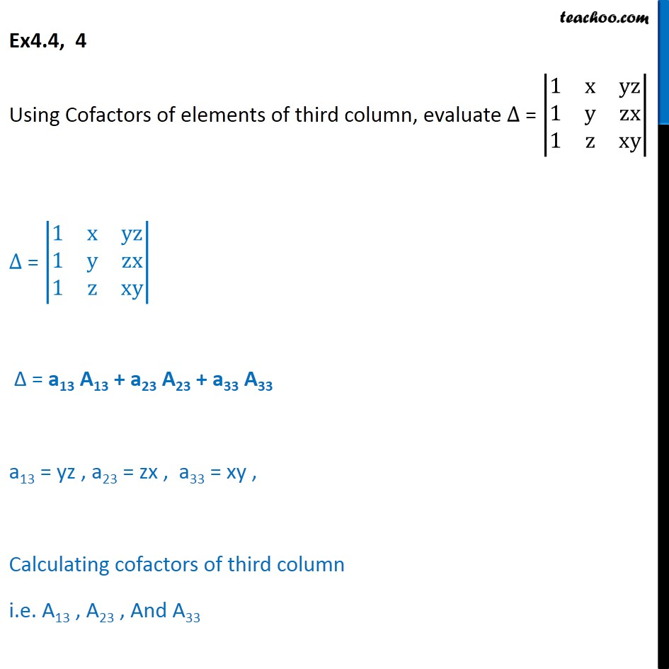 Ex 4.4, 4 - Using Cofactors of elements of third column, evaluate - Ex 4.4