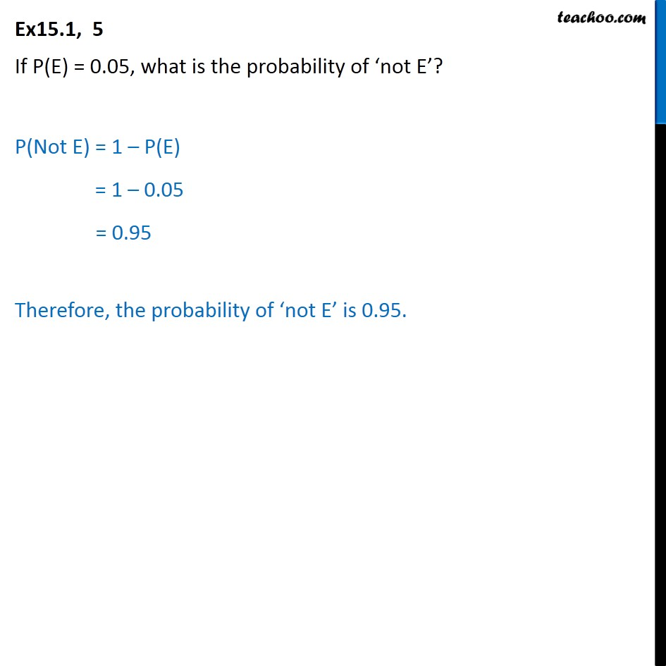 Ex 15.1, 5 - If P(E) = 0.05, what is probability of 'not E' - Basic concepts